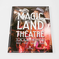 Magic Land, la légende - Theater history book - Magic Land Théâtre
